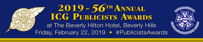 NOMINATIONS ANNOUNCED FOR THE 56th ANNUAL ICG PUBLICISTS AWARDS Ceremony to Take Place February 22, 2019 at The Beverly Hilton
