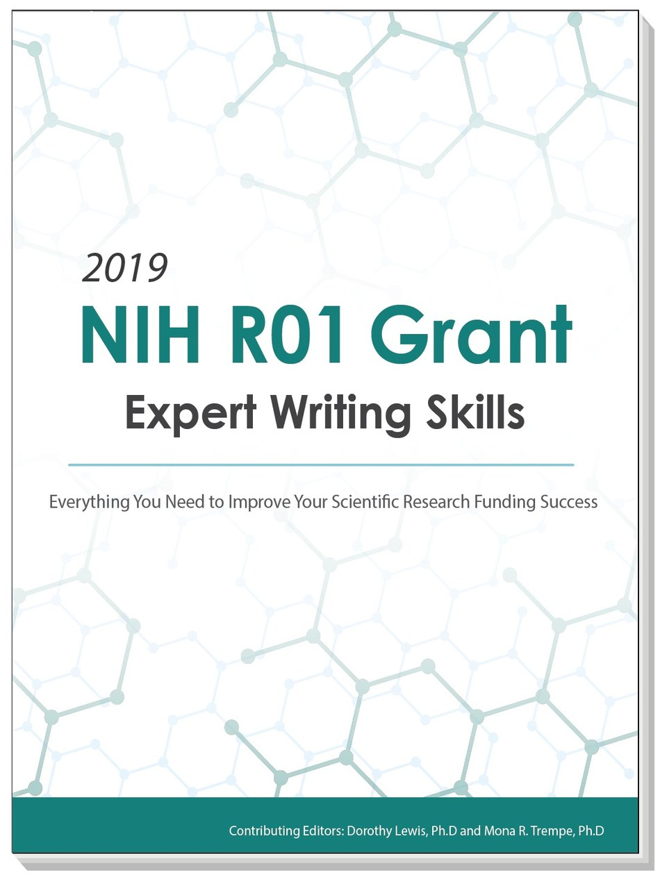 2019 NIH R01 Grant: Expert Writing Skills Manual   This brand-new, 9-chapter manual was developed by analyzing recently funded NIH grant applications and utilizing them as real-world examples of the step-by-step expert guidance provided. The manual taps into the expertise of frontline veteran grant winners and reviewers to help you master the R01 application process from beginning to end (including resubmissions).