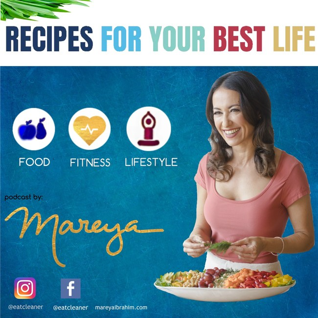 "Join ""Fit Foodie"" Chef, Author and CEO Mareya Ibrahim for Recipes For Your Best Life, a new podcast that will add some spice to your daily life."