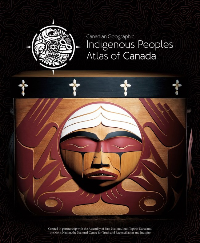 Indigenous Peoples Atlas of Canada  Book One - Truth and Reconciliation (CNW Group/Royal Canadian Geographical Society)