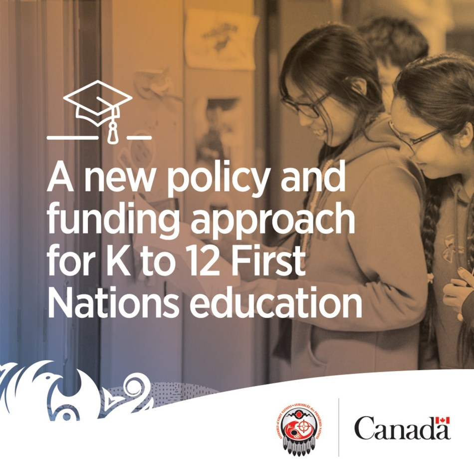 A new policy and funding approach for K to 12 First Nations education (CNW Group/Indigenous Services Canada)