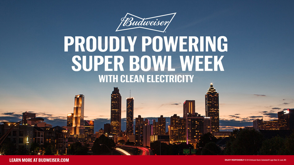 Budweiser brings its Super Bowl message of renewable electricity one step further by powering the host city of Atlanta with clean electricity for Super Bowl week.