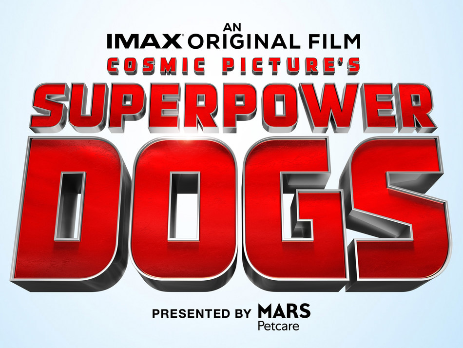 Mars Petcare Superpower Dogs IMAX