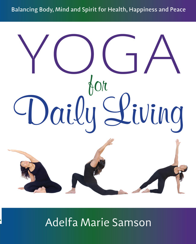 Yoga for Daily Living aims to help readers achieve a more balanced lifestyle through yoga, nutrition and meditation.