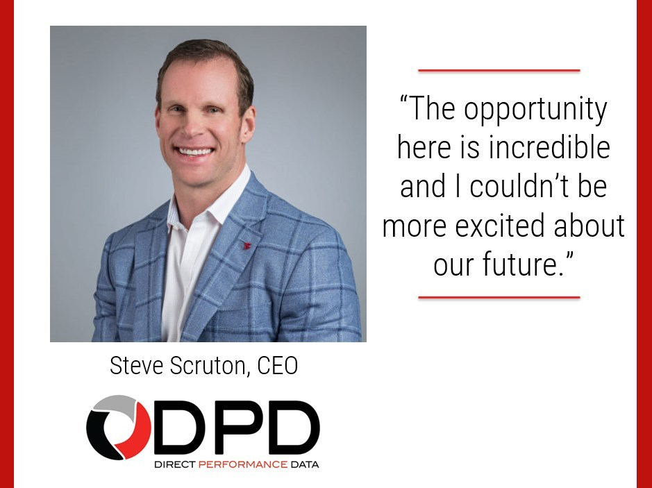 Steve Scruton joins Direct Performance Data Inc. as its new CEO and will focus on accelerating the company's growth by delivering new and innovative marketing and lending solutions to the automotive industry.