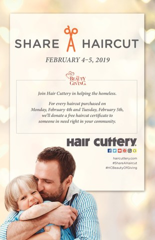 For every haircut purchased on Feb. 4 and Feb. 5, a free haircut certificate will be donated back to a homeless adult or child in the community of one of Hair Cuttery's more than 800 salons.