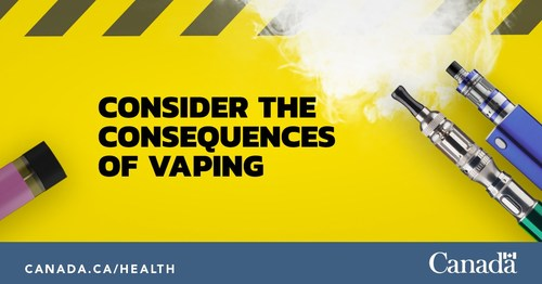 Consider the consequences of vaping (CNW Group/Health Canada)