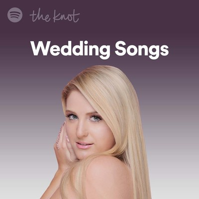 """The Knot and Spotify team up to inspire couples through the power of music; Collaborative playlist, """"Weddings Songs by The Knot"""" on Spotify also features new music and insider commentary from newlywed and global superstar Meghan Trainor."""