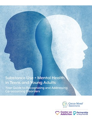 Child Mind Institute And Center on Addiction Release New Guide On Co-Occurring Disorders