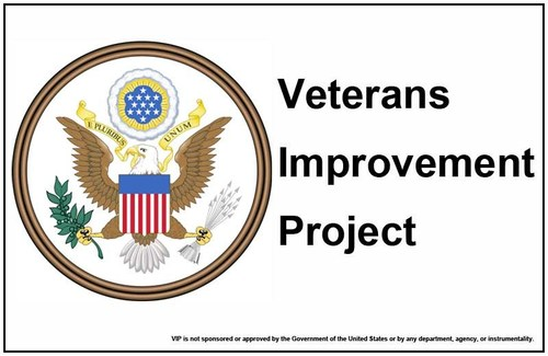 The purpose of the Veterans Improvement Project (VIP) is to relentlessly focus on one aspect of Veterans' lives: improvement.