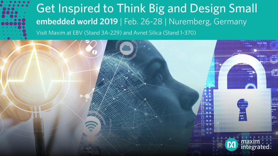 Maxim Integrated empowering design innovation at embedded world 2019