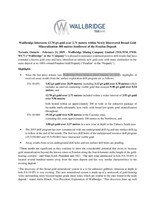 Wallbridge Intersects 12.70 g/t gold over 2.71 metres within Newly Discovered Broad Gold Mineralization 300 metres Southwest of the Fenelon Deposit (CNW Group/Wallbridge Mining Company Limited)