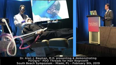 Dr. Alan J. Bauman, M.D. presenting & demonstrating PDOgro(TM) PDO Threads for Hair Regrowth South Beach Symposium - Miami, FL - February 9, 2019