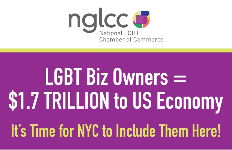 LGBT business owners add over $1.7 trillion to the US economy. It's time for NGLCC Certified LGBT Business Enterprises (LGBTBEs) to be included in the City of New York, as they are across Fortune 500 companies and an ever-growing number of cities and states across America.  Learn more at nglcc.org