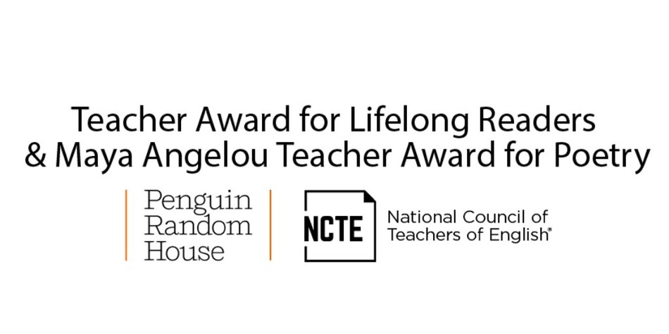 Are you a teacher who fosters a passion and love of reading in students? Are you committed to reluctant readers and visionary in your methods of reaching them? If this sounds like you, or a teacher you know, consider applying for or nominating someone for the NCTE and Penguin Random House Teacher Award for Lifelong Readers or the Maya Angelou Teacher Award for Poetry. Deadline: May 3, 2019