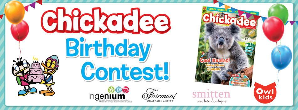 To celebrate Chickadee's 40th birthday, kids ages 5-10 can enter for a chance to win a family trip to Ottawa to visit 3 Ingenium museums plus a four-night stay at the Fairmont Château Laurier! (CNW Group/Owlkids)
