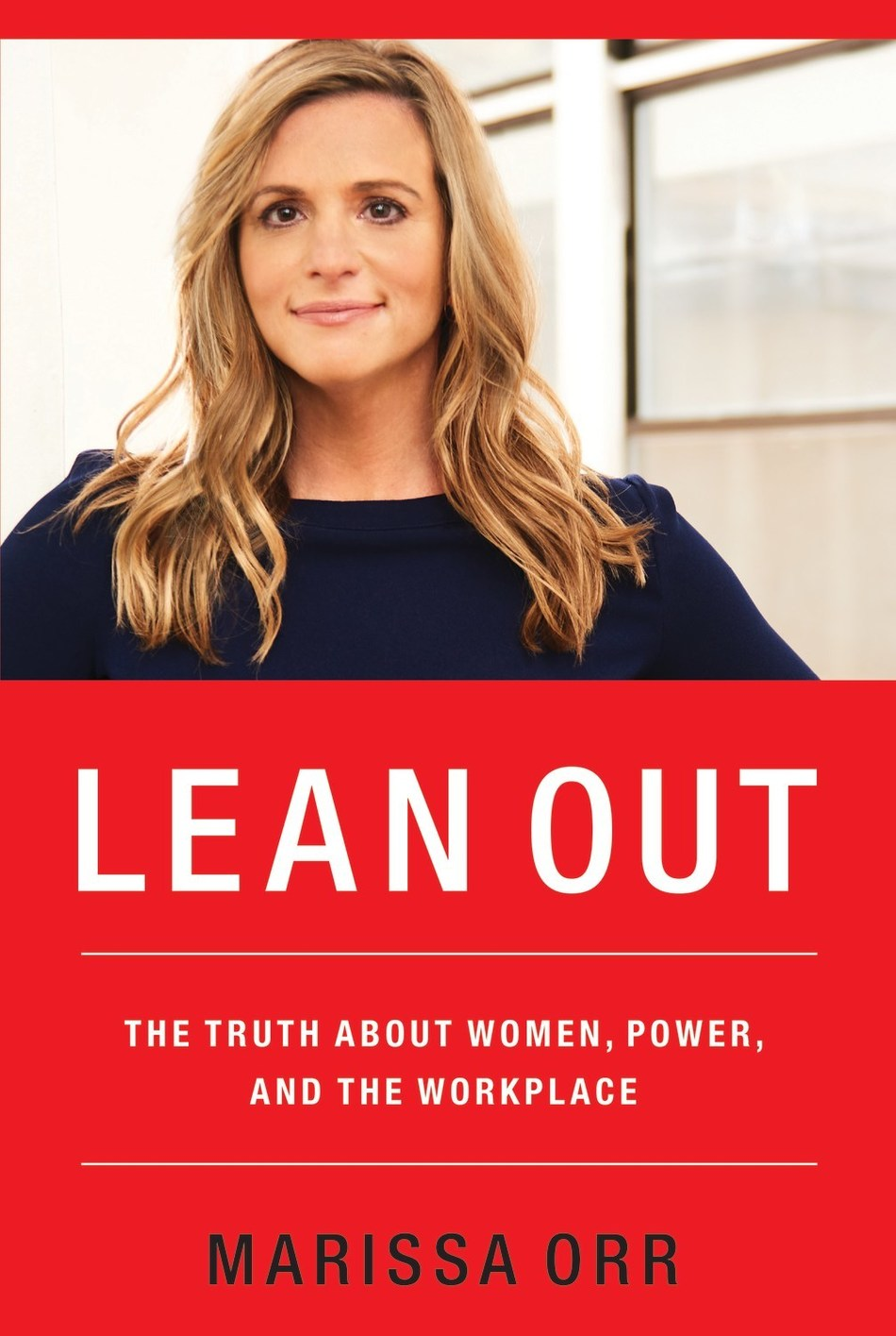 """Marissa Orr to release new book titled """"Lean Out: The Truth About Women, Power, and the Workplace"""" via HarperCollins Leadership on June 11"""