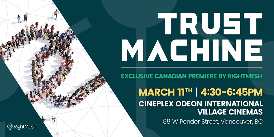 RightMesh hosts Canadian premiere of TRUST MACHINE: THE STORY OF BLOCKCHAIN (CNW Group/RightMesh)