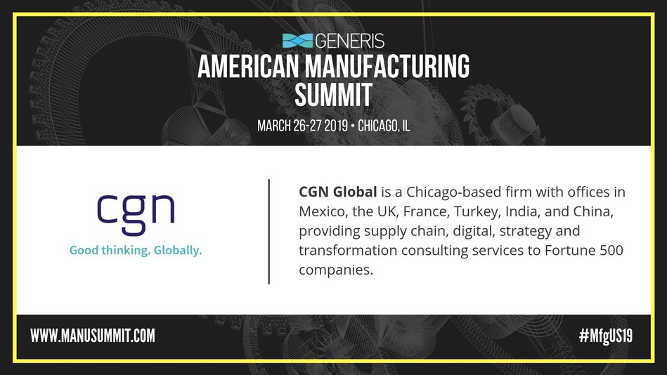 CGN Global to present at the Generis American Manufacturing Summit held in Lombard, Illinois on March 26-27.