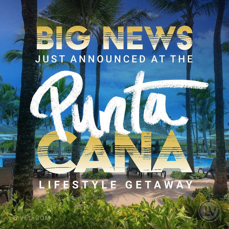 Le-Vel hosts thousands of THRIVERS in Punta Cana