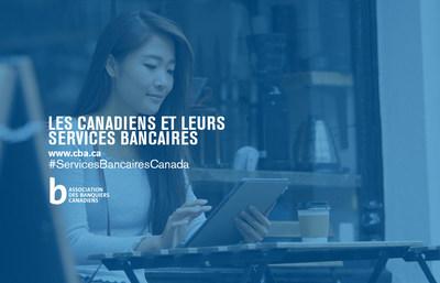 Les Canadiens et leurs services bancaires, Association des banquiers canadiens (Groupe CNW/Association des banquiers canadiens)