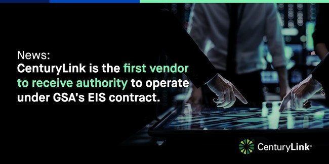 News: CenturyLink is the first vendor to receive authority to operate under the General Services Administration's Enterprise Infrastructure Solutions program.