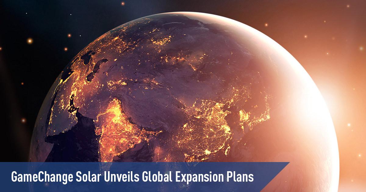 GameChange Solar Unveils Global Expansion Plans. www.gamechangesolar.com