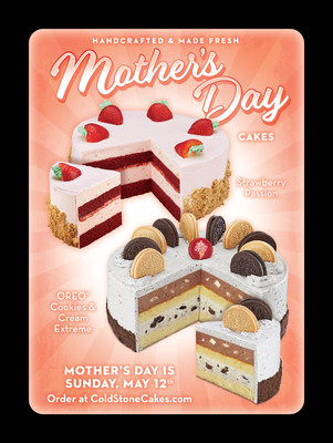 To celebrate Mother's Day, Cold Stone Creamery will feature Strawberry Passion™ Ice Cream Cake and OREO® Cookies & Cream Extreme Ice Cream Cake.