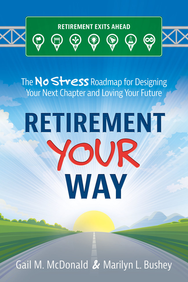 Retirement Your Way: The No-Stress Roadmap for Designing Your Next Chapter