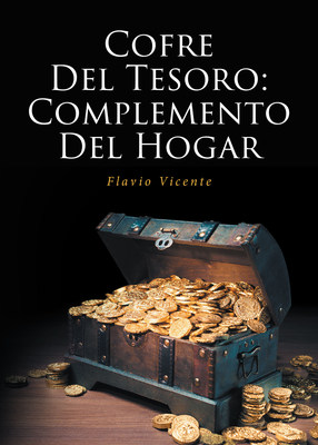 """Flavio Vicente's new book, """"Cofre Del Tesoro: Complemento Del Hogar"""" is a compendium of tips and teachings that will help us manage household finances"""