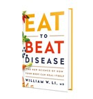 The Angiogenesis Foundation Announces Release of Groundbreaking Book EAT TO BEAT DISEASE by its CEO Dr. William W. Li