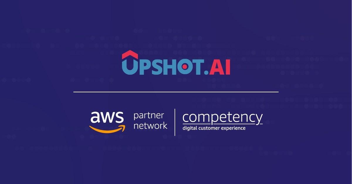 Upshot.ai Achieves AWS Digital Customer Experience Competency Status