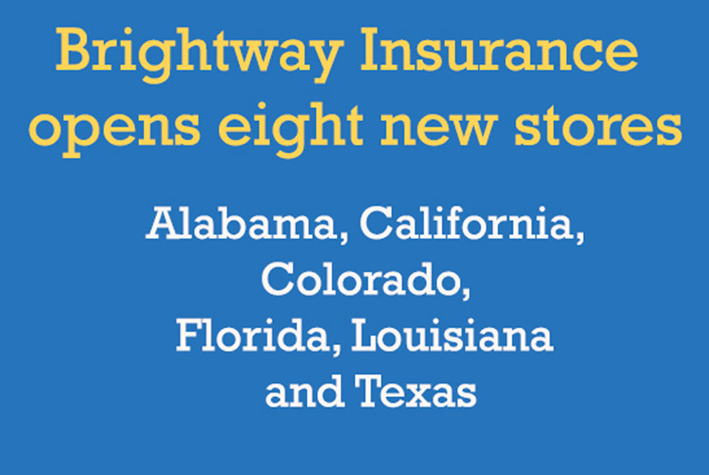 Brightway has stores in 21 states with new franchise locations in Alabama, California, Colorado, Florida, Louisiana and Texa.