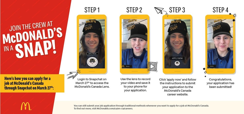 McDonald's is the first brand in Canada to launch 'Snapplications.' Today, Snapchat users can find a unique lens that enables them to film a 30-second video capturing why they want to work for McDonald's that can be submitted to the McDonald's Canada hiring portal (CNW Group/McDonald's Canada)
