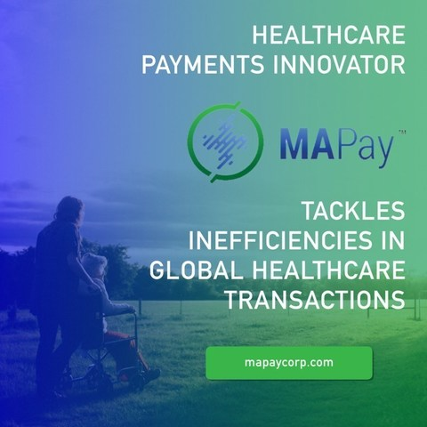 Healthcare Payments Innovator MAPay Tackles Inefficiencies in Global Healthcare Transactions
