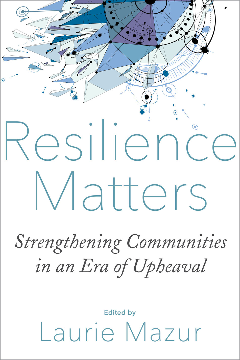 Resilience Matters: Strengthening Communities in an Era of Upheaval
