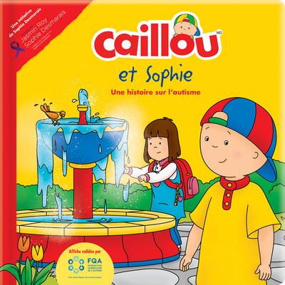 Caillou et Sophie - Une histoire sur l'autisme (Groupe CNW/Fondation Jasmin Roy)