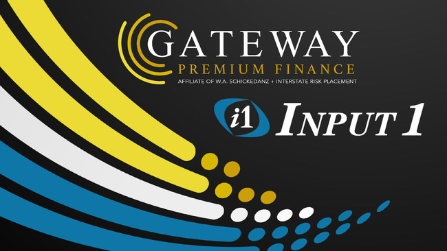 Input 1, LLC is pleased to announce that Gateway Premium Budget, Inc., a wholly owned subsidiary of W.A. Schickedanz Agency, Inc., has selected Input 1's Premium Billing System as its technology platform for its premium finance operations.