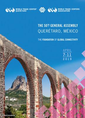 世界贸易中心协会第50届全球年会将在墨西哥克雷塔罗举行 | 美通社
