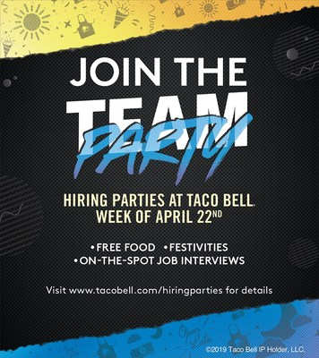 Participating Taco Bell company-owned and franchise locations across the country are hosting nearly 600 Hiring Parties from April 22-27.