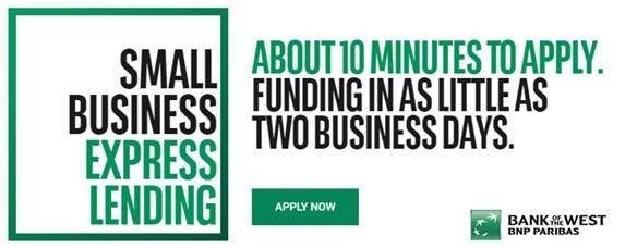 About 10 Minutes is All it Takes: Bank of the West's FinTech Solution Delivers Small Business Express Lending – Fast, Easy Access to Capital