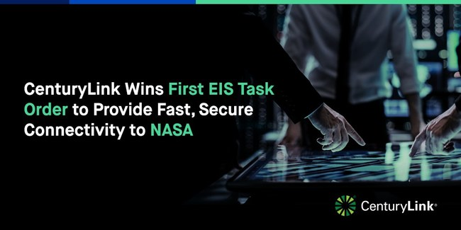 CenturyLink wins first EIS task order to provide fast, secure connectivity to NASA.