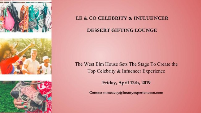 LUXURY EXPERIENCE & CO ANNOUNCES THEIR MUSIC AND ARTS FESTIVAL CELEBRITY & INFLUENCER GIFTING LOUNGE 2019 West Elm House Sets The Stage To Create the Top Desert Celebrity & Infuencer Experience