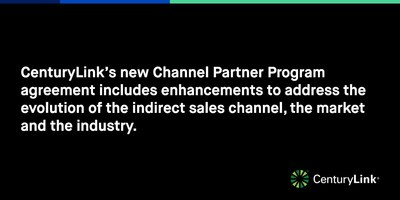 With a continued focus on delivering the best experience for its Channel Partners, CenturyLink has rolled out an enhanced Channel Partner Program agreement.