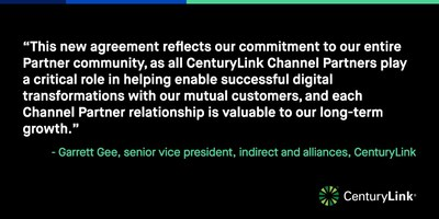 All CenturyLink Partners are now aligned under a single agreement.