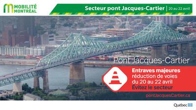 Pont Jacques-Cartier, entraves du 20 au 22 avril (Groupe CNW/Ministère des Transports)