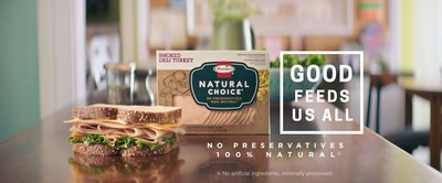 The Makers of Hormel® Natural Choice® Deli Meats Announce New National Ad Campaign Inspiring Others to Choose Good