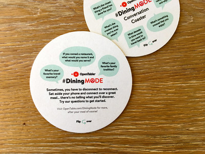 To help spark a meaningful conversation around the table, check out the OpenTable branded coasters available at participating restaurants.