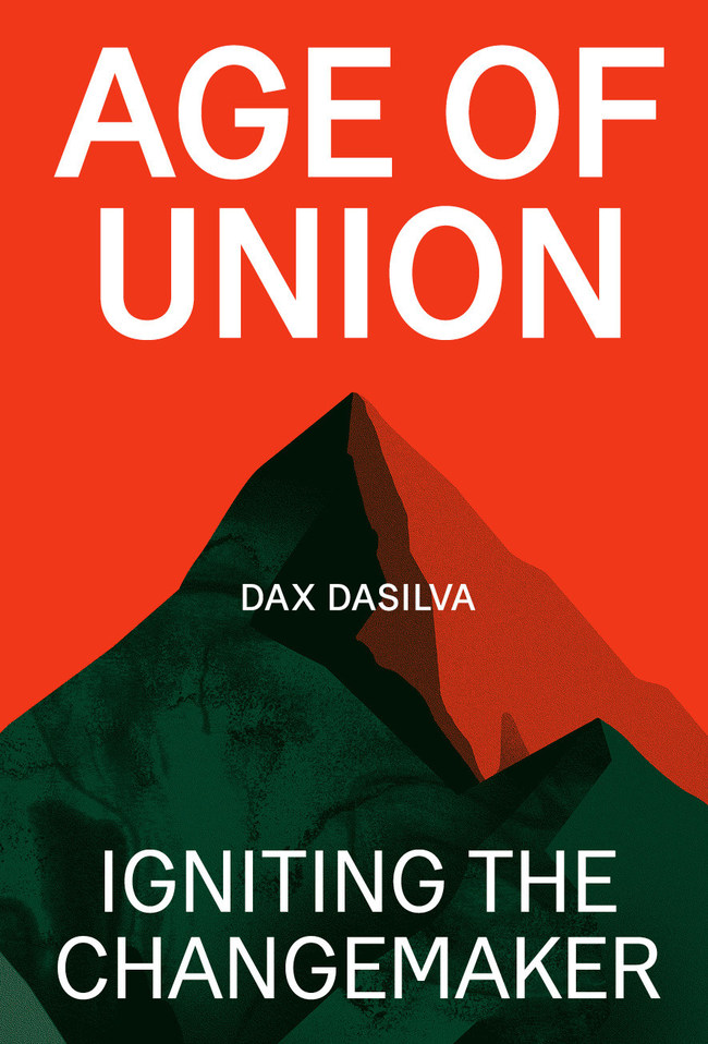 Dax Dasilva Debuts Book, Age of Union: Igniting the Changemaker