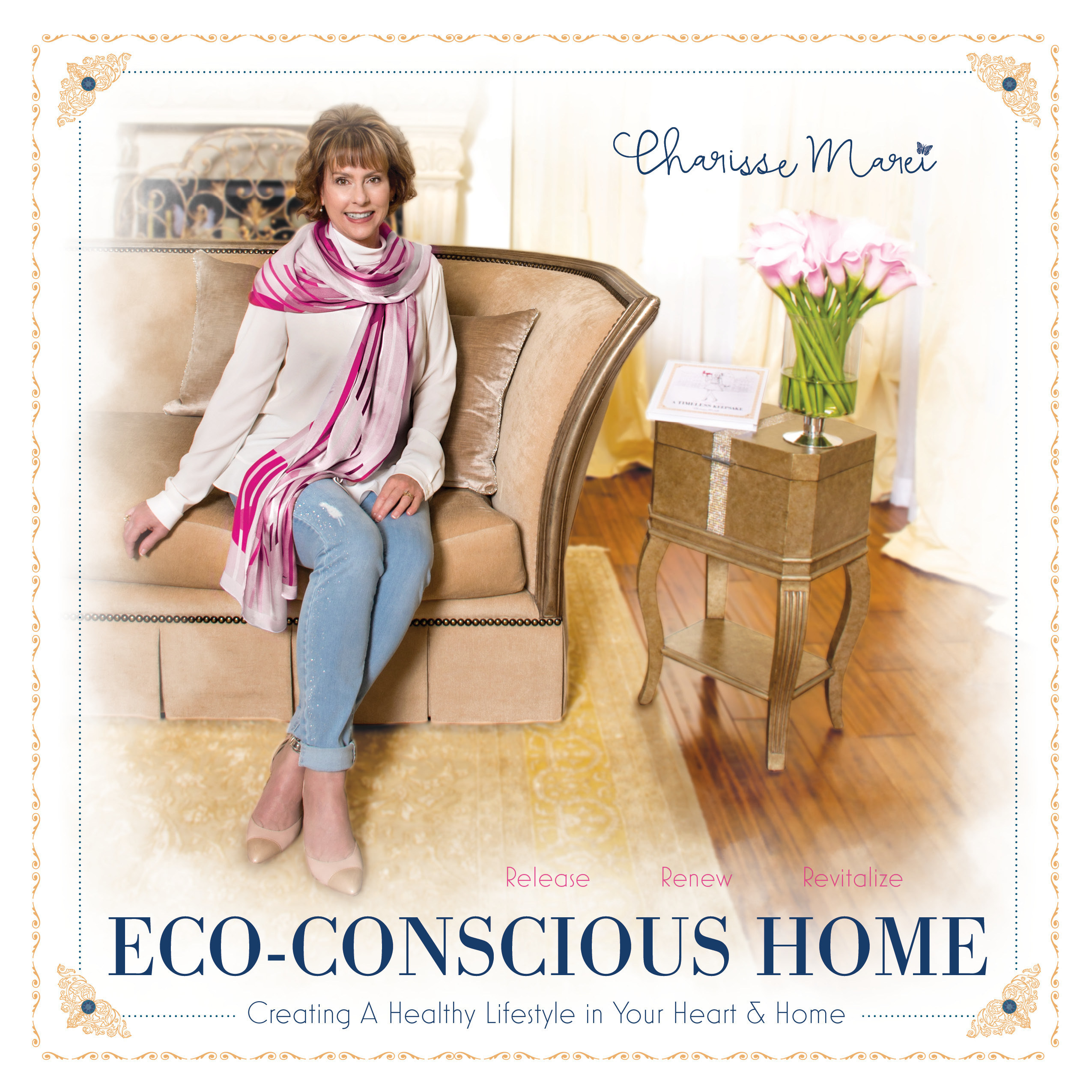 Eco-Conscious Home: Creating a Healthy Lifestyle in Your Heart & Home